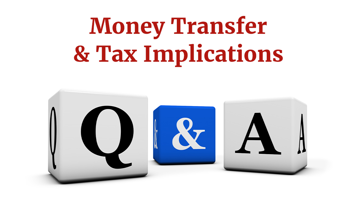 Money Transfer & Tax Implications